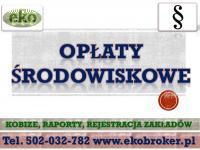 Opłaty środowiskowe, tel. 502-032-782. Naliczanie opłat