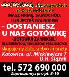 GOTÓWKA DLA KAŻDEGO--> KATOWICE-->MICKIEWICZA7-->D.H ŚLĄZAK