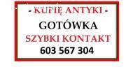 KUPIĘ ANTYKI - za gotówkę - express kontakt - KUPUJĘ ANTYKI