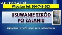 Usuwanie szkód po zalaniu, cennik tel. 504-746-203, Wrocław