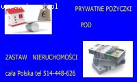 Prywatne pożyczki pod zastaw nieruchomości cała Polska